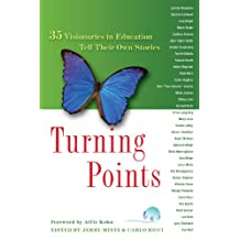 Turning Points: 35 Visionaries in Education Tell Their Own Storires