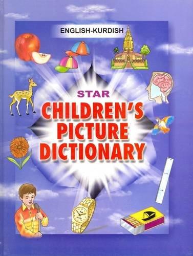 Star Children's Picture Dictionary: English-Kurdish (Sorani) - Script and Roman - Classified (Sorani Dictionary)