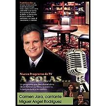 A Solas... Carmen Jara, cantante & Miguel Ángel Rodriguez, ...