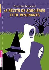 15 récits de sorcières et revenants par Françoise Rachmuhl