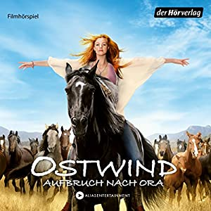 Ostwind: Aufbruch nach Ora (Ostwind - Das Filmhörspiel 3) Hörspiel