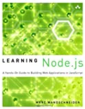 Learning Node .Js : A Hands-On Guide to Building Web Applications in JavaScript, Wandschneider, Marc, 0321910575