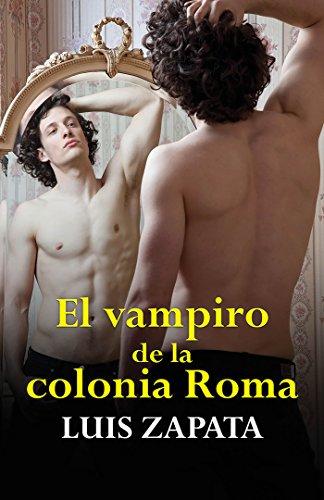 el-vampiro-de-la-colonia-roma-spanish-edition