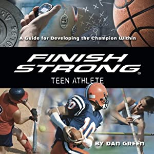 Finish Strong Teen Athlete Audiobook