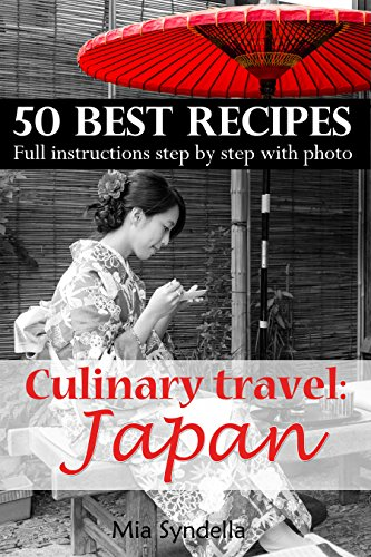 Culinary travel: Japan. Food traditions, best 50 recipes, how to replace Japanese products. Full instructions step by step with photo.: Japanese food is not only sushi. I'm sure yo