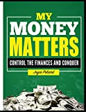 My Money Matters $: Control the Finances and Conquer