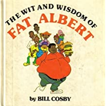 The wit and wisdom of Fat Albert,