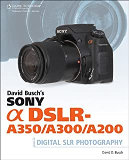 amazon com sony alpha dslr a300 a350 digital field guide rh amazon com Sony A200 Flash Sony 300 Camera