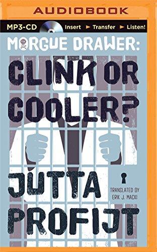 Morgue Drawer: Clink or Cooler? Jutta Profijt