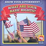 What Are Your Basic Rights? (Know Your Government)