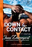 Down by Contact: A Seattle Lumberjacks Romance (Volume 3)
