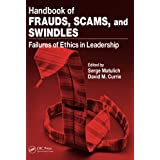 Handbook of Frauds, Scams, and Swindles: Failures of Ethics in Leadership
