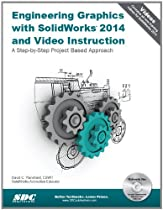 Engineering Graphics with SolidWorks 2014 and Video Instruction