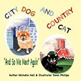 City Dog and Country Cat, Michelle Hall, 1426950683