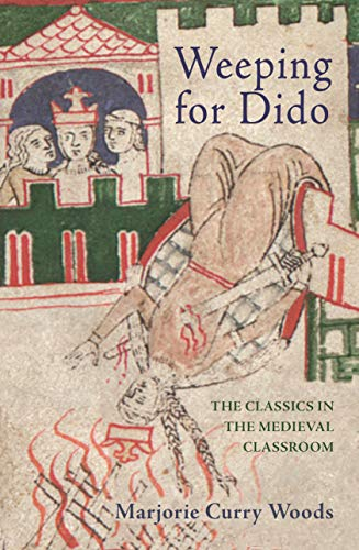 Weeping for Dido: The Classics in the Medieval Classroom (E. H. Gombrich Lecture Series)