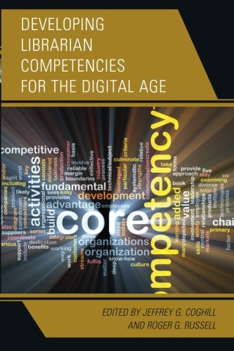 Developing Librarian Competencies for the Digital Age (Medical Library Association Books Series)