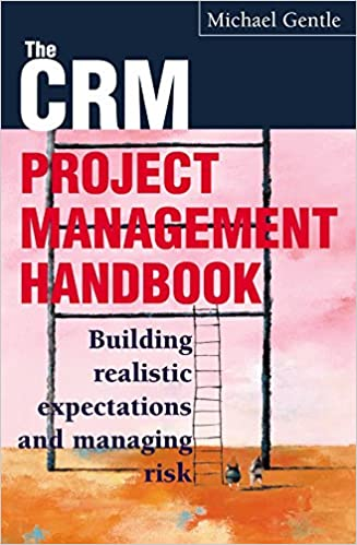 ผลการค้นหารูปภาพสำหรับ The CRM Project Management Handbook_ Building Realistic Expectations and Managing Risk (2002)