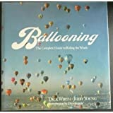 Ballooning the Complete Guide to Riding the Winds