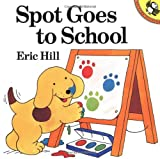 Spot Goes to School, Eric Hill, 0140552820