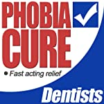 Phobia Cure: Dentists |  Lloydie