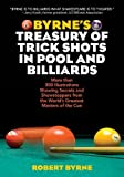 """Fully illustrated—in color for the first time!—with drawings of nearly 350 mind-boggling trick shots, Byrne's Treasury of Trick Shots in Pool and Billiards will teach you everything from the basic """"butterfly formation"""" to the most difficult and im..."""