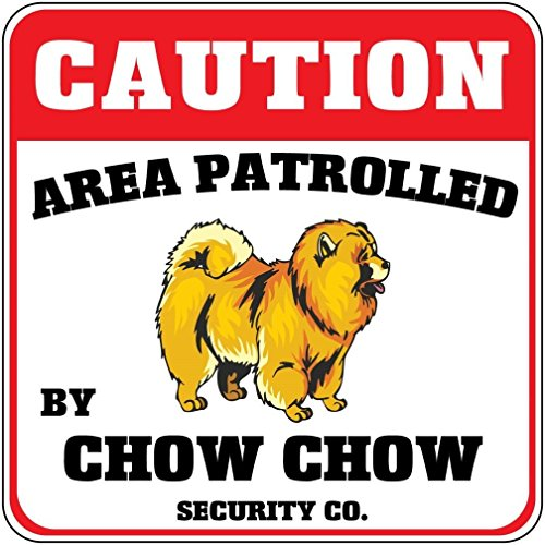 - Caution Area Patrolled by Chow Chow Dog Security Co Crossing Novelty SignVinyl Sticker Decal 8