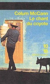 Le chant du coyote, McCann, Colum