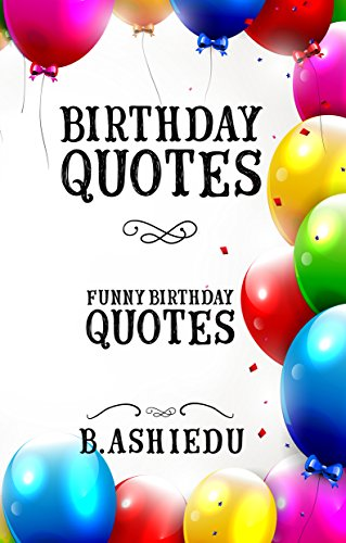 Amazon.com: Birthday Quotes: Funny Birthday Quotes (Funny ...