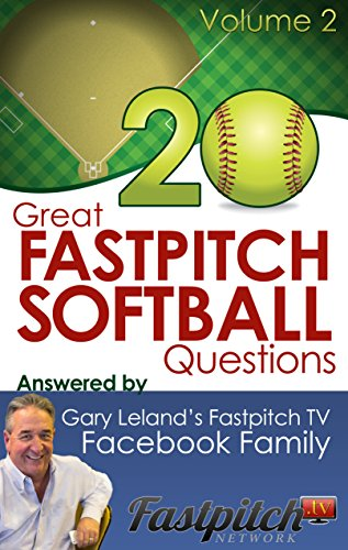 20 Great Fastpitch Softball Questions Answered Volume 2: Questions asked on the Fastpitch TV's Facebook page and answered by the Fastpitch TV Family (Great ... Questions Answered by Fastpitch TV)