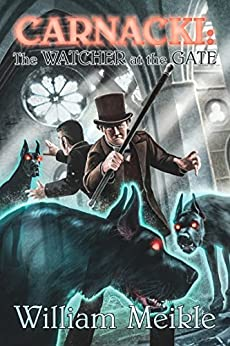 Carnacki: The Watcher at the Gate by [Meikle, William]