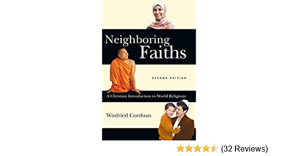 Neighboring faiths a christian introduction to world religions neighboring faiths a christian introduction to world religions kindle edition by winfried corduan religion spirituality kindle ebooks amazon fandeluxe Choice Image