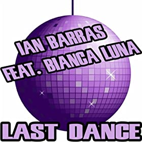 Amazon.com: Last Dance (Club Rmx): Ian Barras feat. Bianca