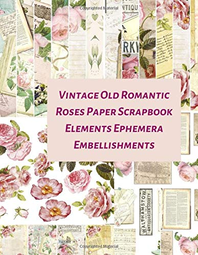 Vintage Old Romantic Roses Paper Scrapbook Elements Ephemera Embellishments: A Pattern Double Sided Illustration Tear- it out Origami Scrap Paper ... Journal Notebook Craft Supplies Kit Pack.: Amazon.es: Media, Beautiful Prints: Libros