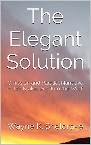 The Elegant Solution Omission And Parallel Narrative In Jon Krakauer S Into The Wild