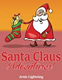 Santa Claus Adventures: Short Stories, Christmas Jokes, and Games (Volume 3)