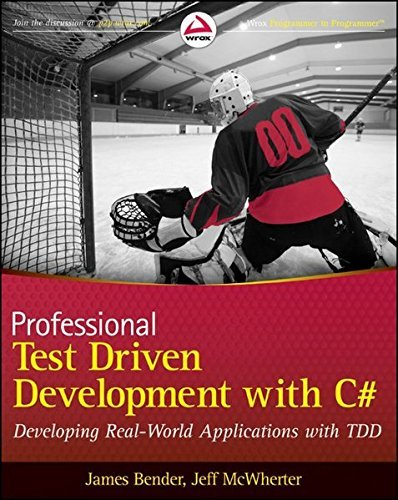 Professional Test Driven Development with C#: Developing Real World Applications with TDD by James Bender (2011-05-10)