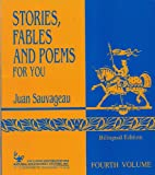 img - for Juan Sauvageau's Stories, Fables and Poems For You, Bilingual Edition, Volume Four (Stories, Fables and Poems For You, Volume 4) book / textbook / text book