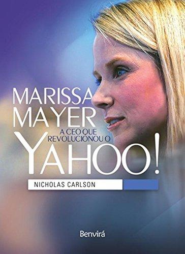 Marissa Mayer. A CEO que Revolucionou o Yahoo!