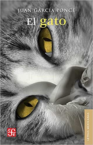 El gato (Letras Mexicanas) (Spanish Edition): García Ponce Juan: 9789681666859: Amazon.com: Books