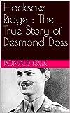 Hacksaw Ridge : The True Story of Desmond Doss