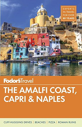 Fodor's The Amalfi Coast, Capri & Naples (Full-color Travel Guide) (Best Day Hikes In Italy)