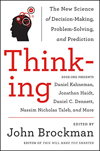 Thinking: The New Science of Decision-Making; Problem-Solving and Prediction (Best of Edge Series)