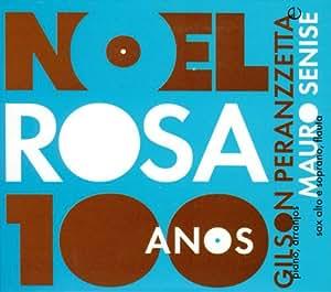 100 Anos De Noel Rosa