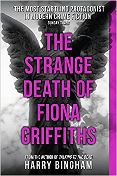 The Strange Death of Fiona Griffiths: Fiona Griffiths Crime Thriller Series Book 3 (Fiona Griffiths 3)