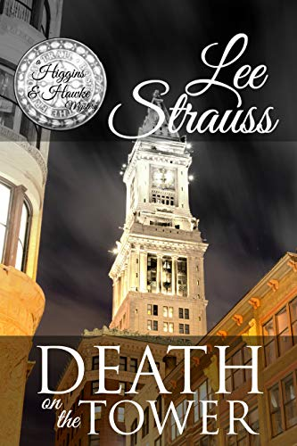Death on the Tower: a 1930s Cozy Murder Mystery (A Higgins & Hawke Mystery Book 2) by [Strauss, Lee]