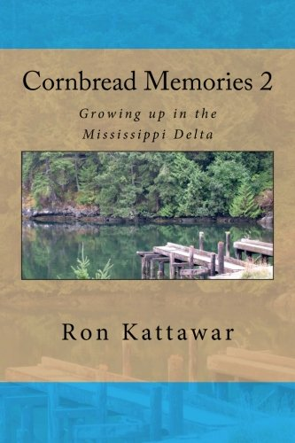 Read Online Cornbread Memories 2: Growing up in the Mississippi Delta pdf epub