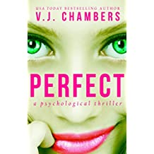 Perfect: a psychological thriller