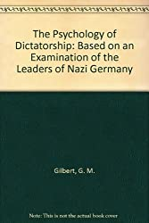 The Psychology of Dictatorship: Based on an Examination of the Leaders of Nazi Germany