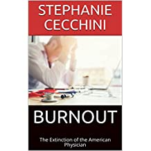 BURNOUT: The Extinction of the American Physician