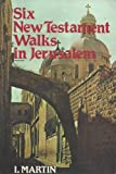 Six New Testament Walks in Jerusalem, I. Martin, 0060654422